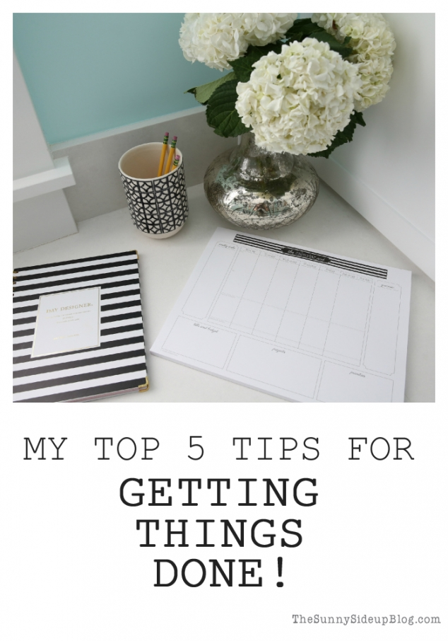 my top 5 tips for getting things done
