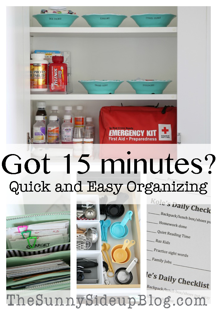 Got 15 minutes?  Quick and easy organizing!