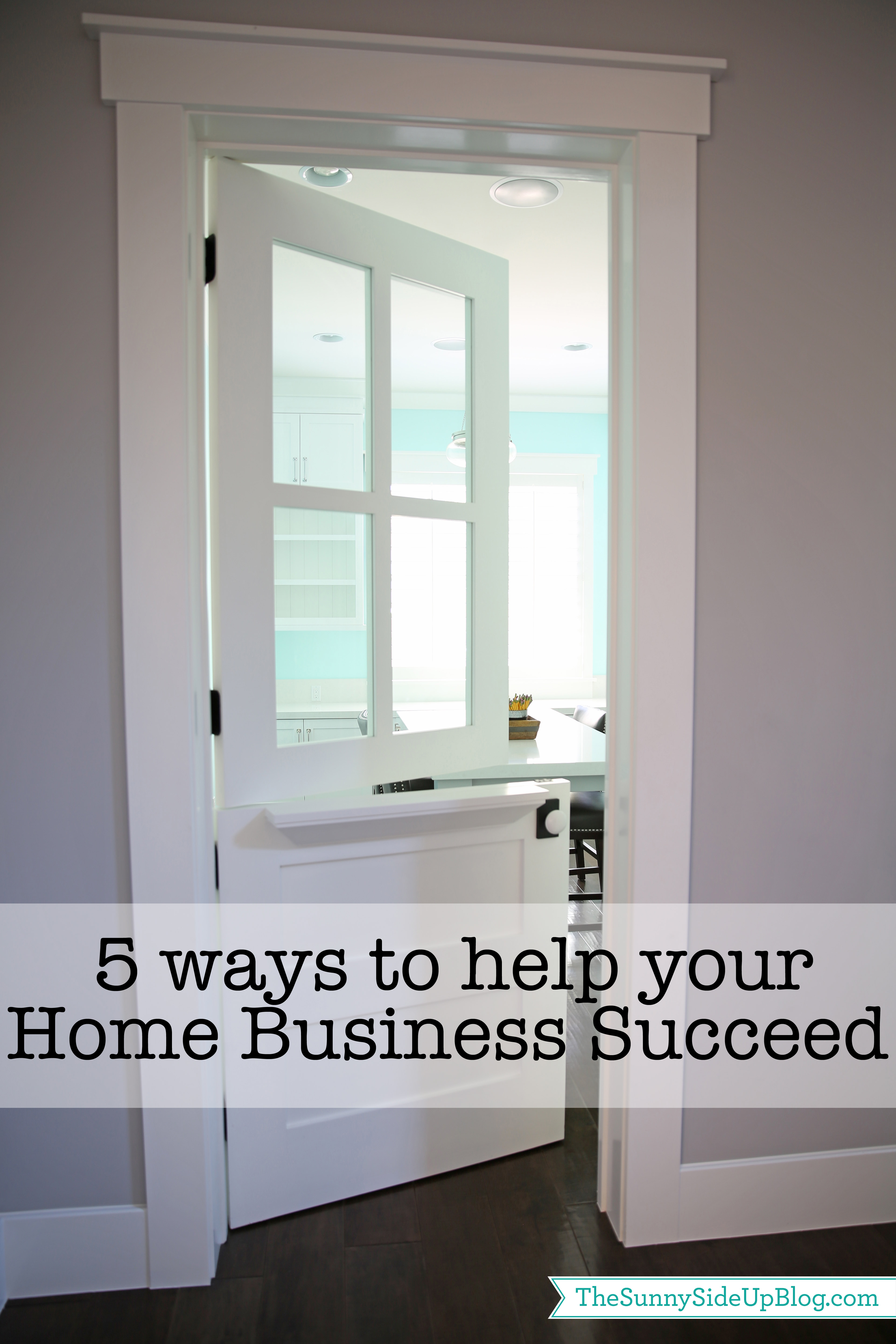 5 ways to help your home business succeed