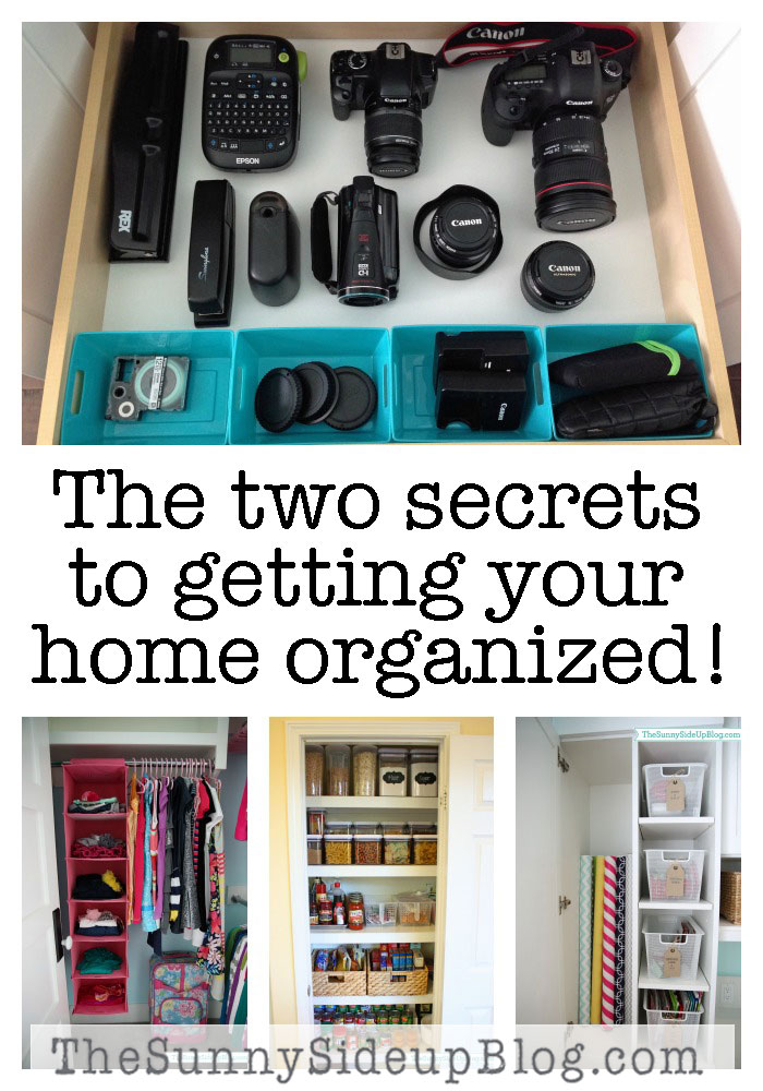 The two secrets to finally getting your home organized!