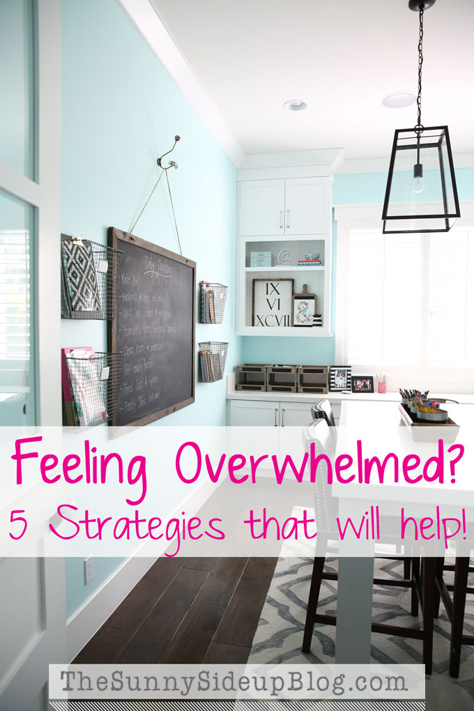 Feeling overwhelmed?  5 strategies that will help!