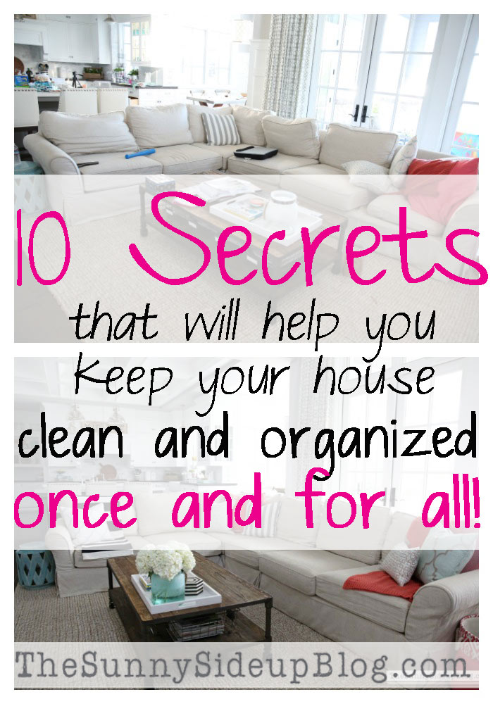 10 Secrets that will help you keep your house clean and organized once and for all!