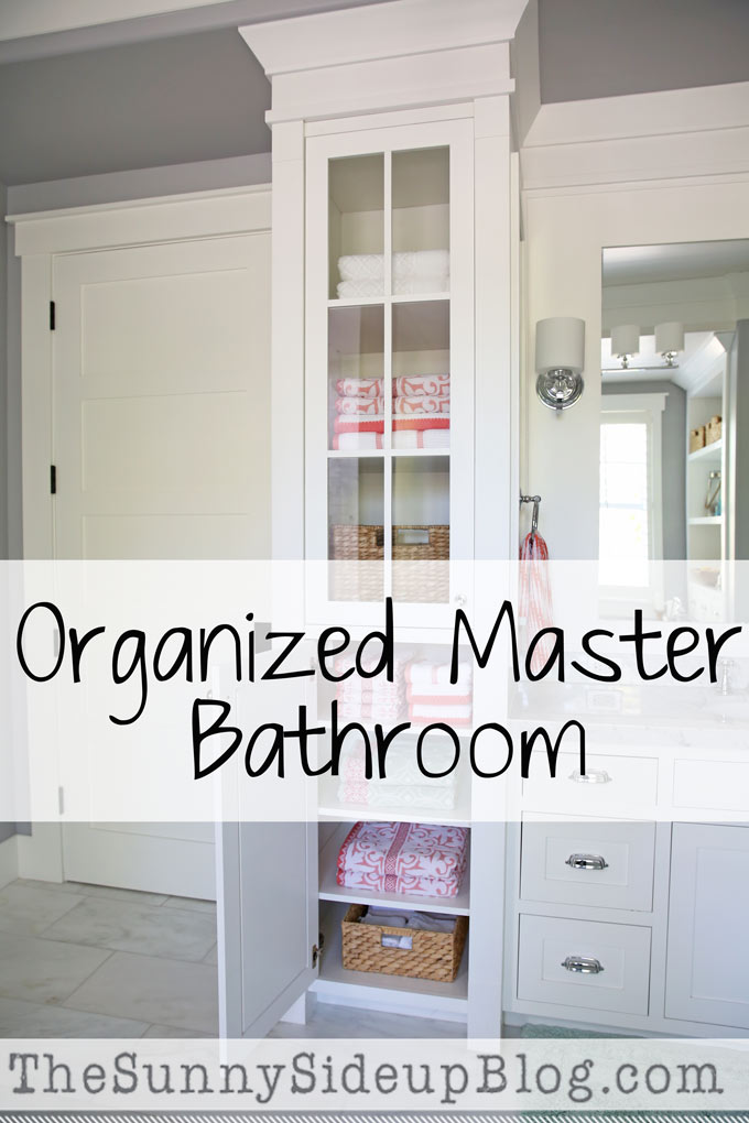 Organized Master Bathroom! (Sunny Side Up)