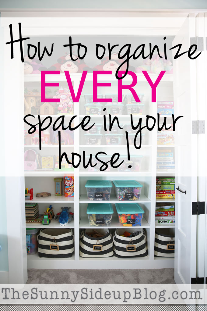 How to organize EVERY space in your house! (Sunny Side Up)